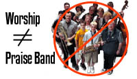 Worship does not equal praise band