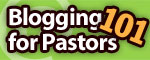 Blogging 101 for Pastors