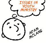 Issues in Youth Ministry: Adam McLane