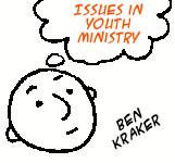 Issues in Youth Ministry: Ben Kraker