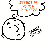 Issues in Youth Ministry: James Tippins