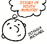 Issues in Youth Ministry: Joshua Michael