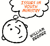 Issues in Youth Ministry: William Berger