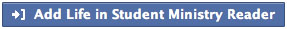 Add Life in Student Ministry Facebook Reader