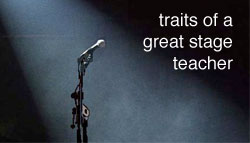 Traits of a great stage teacher