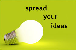 Spread your ideas
