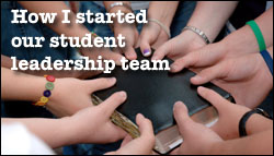 How I started our student leadership team