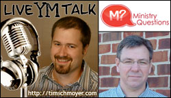 Walt Mueller and MinistryQuestions coming up in LIVE YM Talk