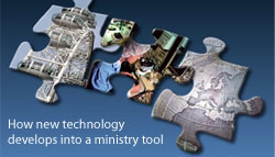 How new technology develops into a ministry tool