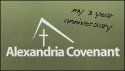 Lessons from my 3 year anniversary at Alexandria Covenant Church
